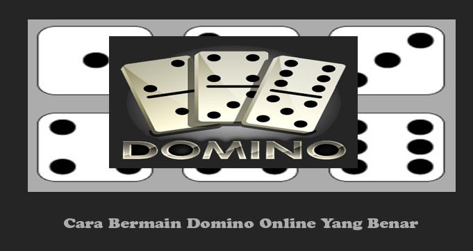 Cara Bermain Domino Online Yang Benar