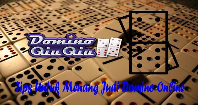 Tips Untuk Menang Judi Domino Online